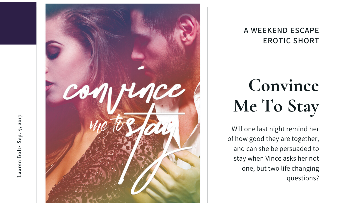Convince Me To Stay